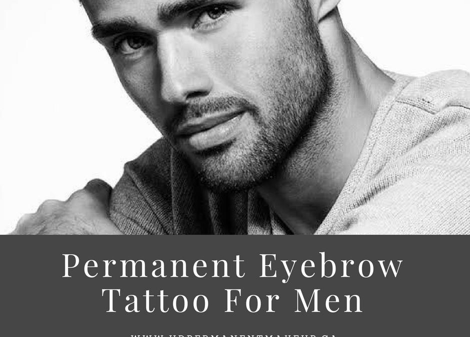Permanent Eyebrow Tattoo for Men