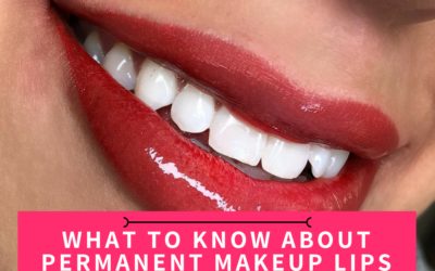What to Know About Permanent Makeup Lips