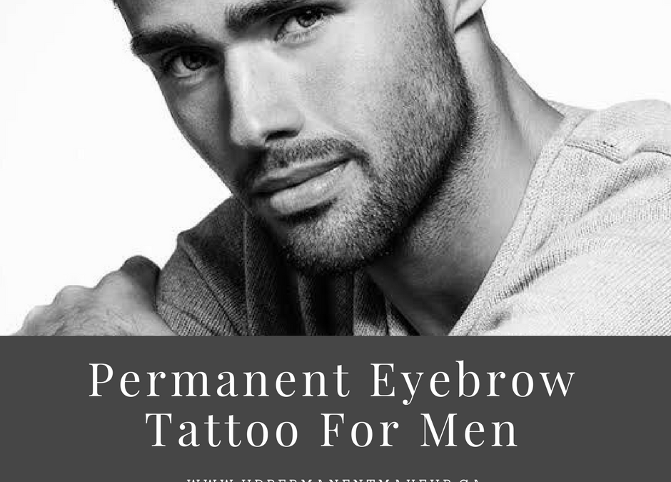 Permanent Eyebrow Tattoo for Men
